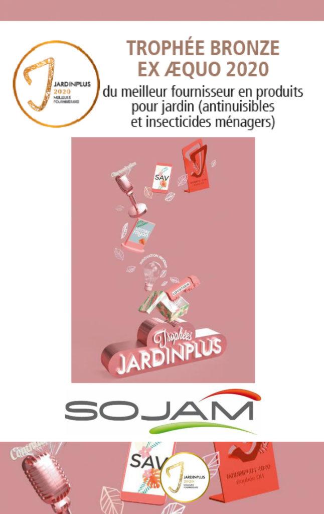 SOJAM a été récompensée du Trophée Jardin Plus de  Bronze ex aequo Dans la catégorie « Anti-nuisibles et insecticides ménagers » !